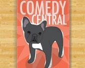 French Bulldog Magnet - Comedy Central - Black French Bulldog Gifts Refrigerator Fridge Dog Magnets