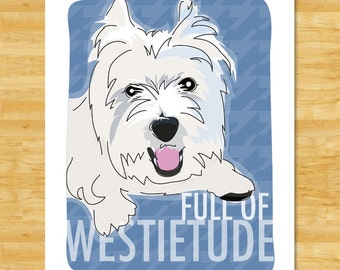 Westie Art Print - Full of Westietude - West Highland White Terrier Gifts Funny Dog Pop Art Prints