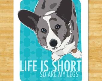 Blue Merle Cardigan Corgi Art Print - Life is Short So Are My Legs - Blue Merle Cardigan Corgi Gifts Dog Art