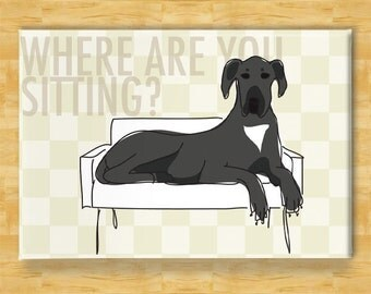 Great Dane Magnet - Where Are You Sitting - Black Great Dane Gifts Refrigerator Fridge Dog Magnet