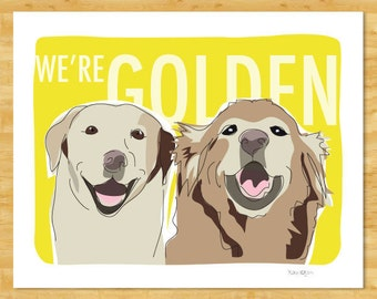 Golden Labrador and Golden Retriever Art Print - We're Golden - Retriever Gifts Dog Pop Art