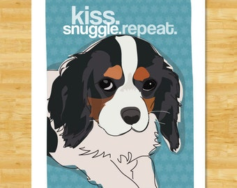 Cavalier King Charles Spaniel Art Print - Kiss Snuggle Repeat - Tri Color Cavalier King Charles Gifts