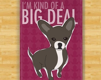 Chihuahua Magnet - I'm Kind of a Big Deal - Black Chihuahua Gifts Dog Fridge Refrigerator Magnets