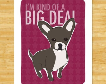 Chihuahua Art Print - Kind of a Big Deal - Black Chihuahua Gifts Funny Dog Pop Art