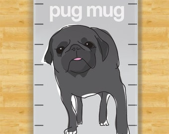 Pug Funny Dog Magnet - Pug Mug - Black Pug Refrigerator Fridge Funny Dog Magnet