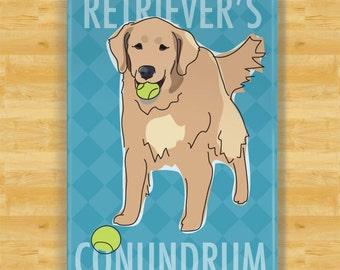 Golden Retriever Magnet - Retrievers Conundrum - Golden Retriever Gifts Dog Refrigerator Fridge Magnet