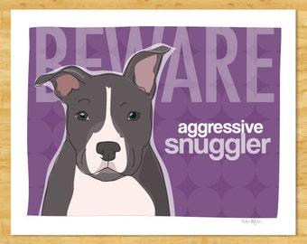 Pit Bull Art Print Dog Art - Beware Aggressive Snuggler - Gray Blue Pit Bull
