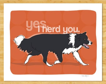 Border Collie Art Print - Yes I Herd You - Funny Border Collie Gifts Dog Art