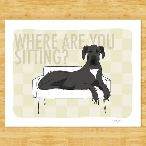 Great Dane Art Print - Where Are You Sitting - Black Great Dane Gifts Funny Dog Art