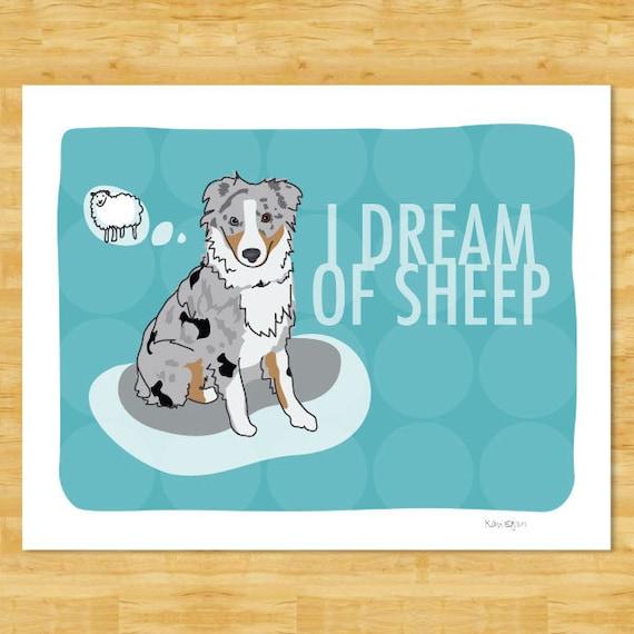 Australian Shepherd Art Print - I Dream of Sheep - Blue Merle Australian Shepherd Gifts Funny Dog Art