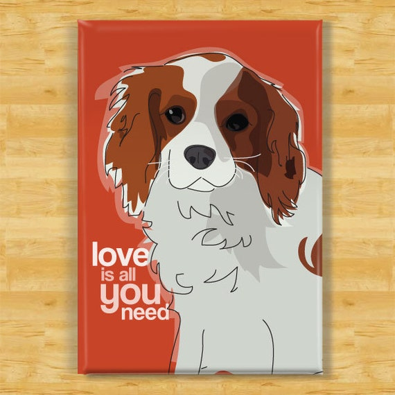 King Charles Spaniel Magnet - Love is All You Need - Cavalier King Charles Spaniel Gifts Dog Fridge Magnets Valentines Day
