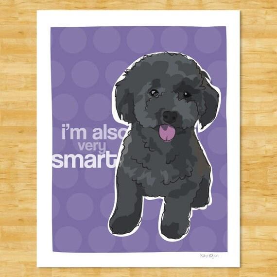 Poodle Art Print - I'm Also Very Smart - Black Toy Poodle Gifts Dog Pop Art