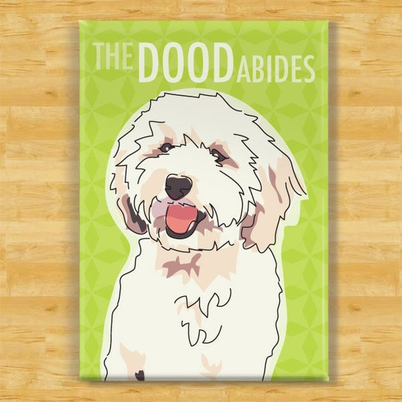 Labradoodle Magnet - The Dood Abides or The Dude Abides - White Chalk Labradoodle Gifts Refrigerator Fridge Dog Magnets