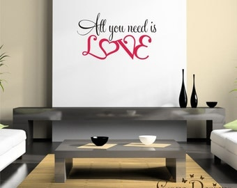 All you need is LOVE,  quote vinyl decal, 2 colors, removable wall decal decor sticker