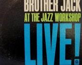 Brother Jack Live at the Jazz Workshop 1963 LP