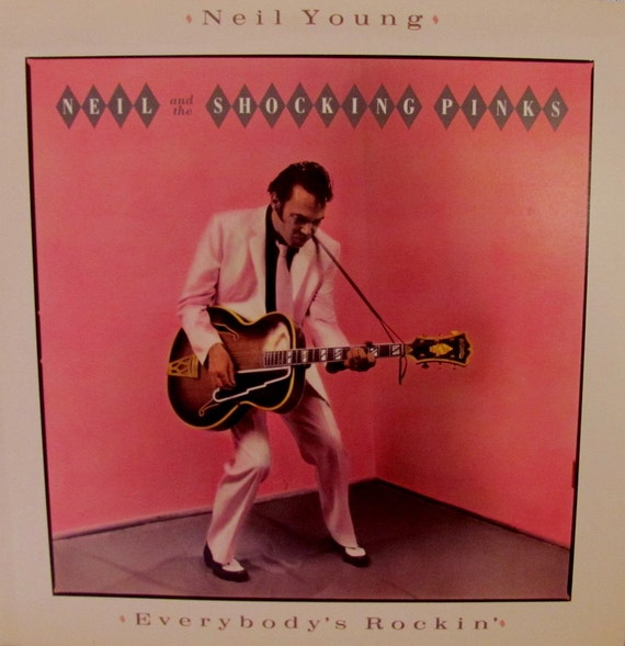 Neil Young and the Shocking Pinks Everybody's Rockin 1983 LP