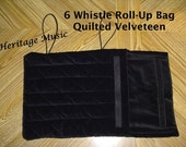 6 Whistle Roll Up Bag - Fits Six Fife Pennywhistle Recorder Quena Case - Velveteen or Denim
