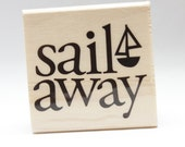 Sail Away Sail boat Wood Mounted Rubber Stamp