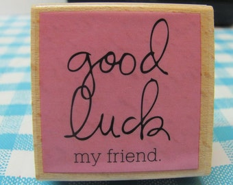 Good Luck My friend Rubber Stamp - New