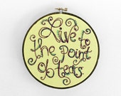 "HALF OFF SALE: Inspirational Quote - ""Live to the Point of Tears"" 6 inch Embroidery Hoop Fiber Wall Art"