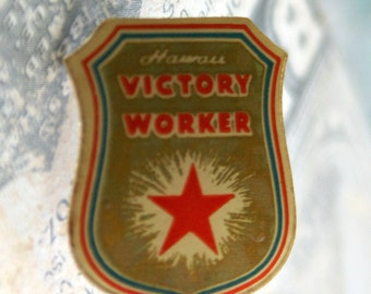 WW2 Victory Worker Pin Hawaii Independence Fourth of July
