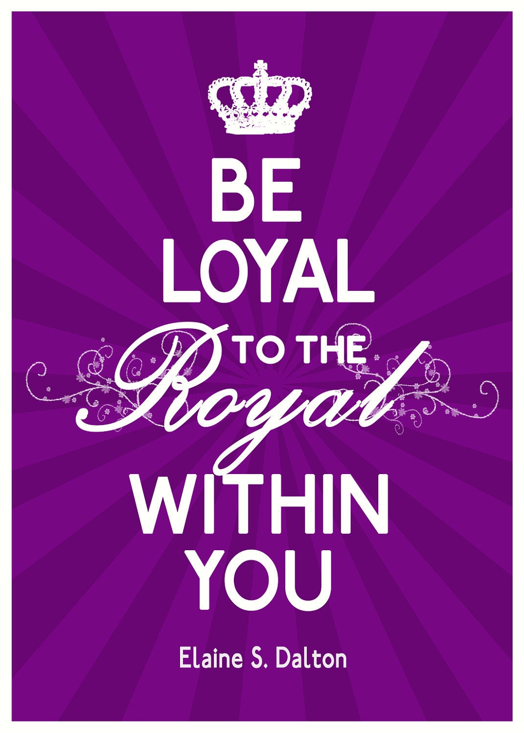 Costco Print Sizes >> Be Loyal to the Royal Within You poster print by cardvarkdesigns