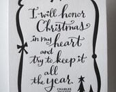 LETTERPRESS ART PRINT- I will honor Christmas in my heart and try to keep it all the year. Charles Dickens