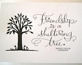 LETTERPRESS ART PRINT- Friendship is a sheltering tree. Samuel Taylor Coleridge