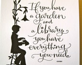LETTERPRESS ART PRINT- If you have a garden and a library, you have everything you need.Cicero - tagteamtompkins