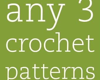 3 CROCHET PATTERN SET - Choose any 3 crochet patterns from my shop