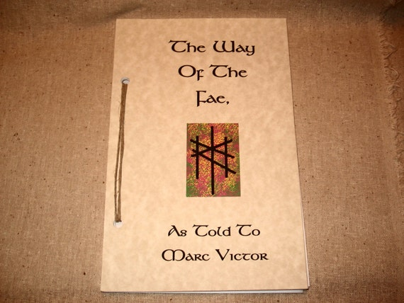 The Way of the Fae Through the Runes, as Channeled through Marc Victor
