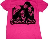 Golden Girls T-Shirt or Onesie - Child or Adult - You Choose Colors - On Sale TODAY ONLY