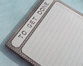 CLEARANCE!  To Get Done Note Pad - To Do List - Chevron Stripe Design - 50 Sheets