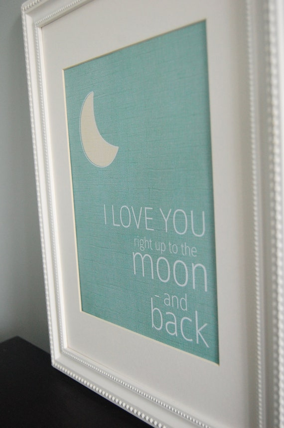 Instant Download: Digital 8x10 nursery print love you right up to the moon and back teal