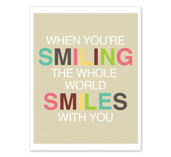Typographic Art print, When You Are Smiling, Happy Wall Art,  Home Decor, Office Decor, Easter Colors
