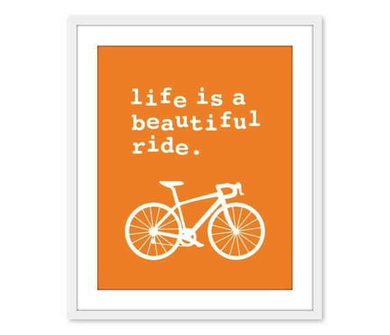 Orange Life is a Beautiful Ride - Bicycle Art print - Tangerien Orange - Typography Poster - Art Gift For The Bike Lover - Bike Wall Art
