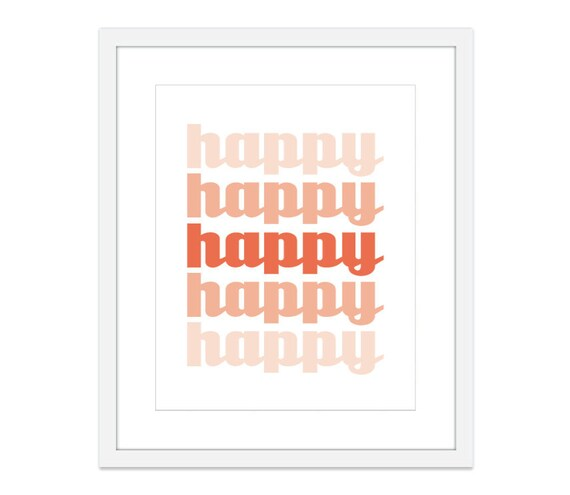 HAPPY - Wall Art  Print  - Coral Peach Ombre - Cheerful Happiness - Home Decor -Typography - Spring - Nectarine