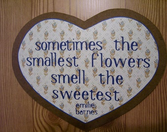 Sometimes The Smallest Flower Smells The Sweetest - wall sign heart decor blue