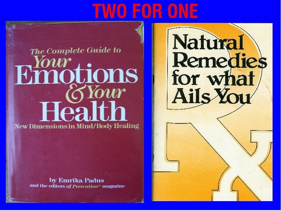 The Complete Guide to Your Emotions & Your Health-1986 PLUS Natural Remedies For What Ails You