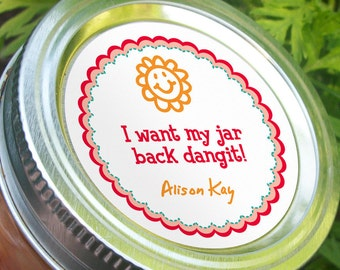 I Want My Jar Back Dangit, funny custom round stickers to get canning jars returned, return jar label, canning jar label, jam jar label