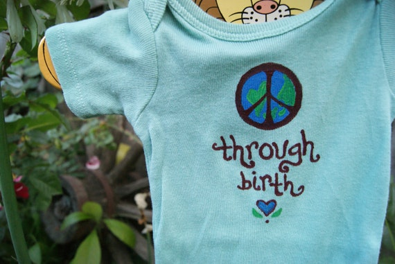 Peace through Birth . Hand Painted Baby Onesie or tee . Made to Order . All Sizes