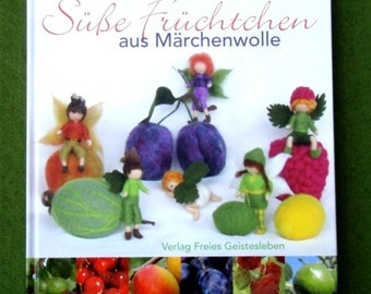 Book Needle Felting Wool Pixies Fruits Fairies and PDF INSTRUCTIONS in ENGLISH Language for a simple Fairy