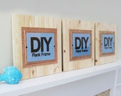 Set of 3 DIY PLANK FRAMES  Large  17x17  for 8x10