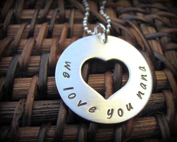 Nana Necklace - For Nana - Open Heart - Sterling Silver Nana - Hand Stamped Necklace - We love you Nana