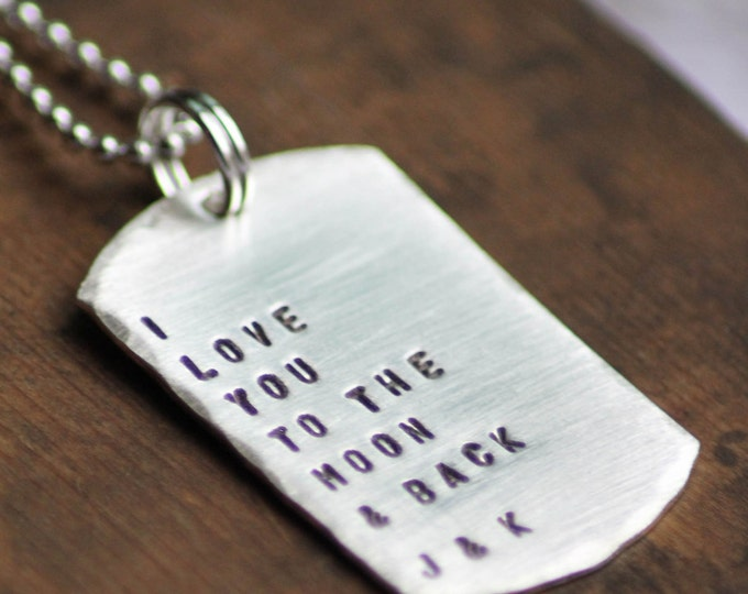 Personalized Dog Tag Necklace - Hand Stamped - I love you to the moon and back - Sterling Silver - Fathers Day