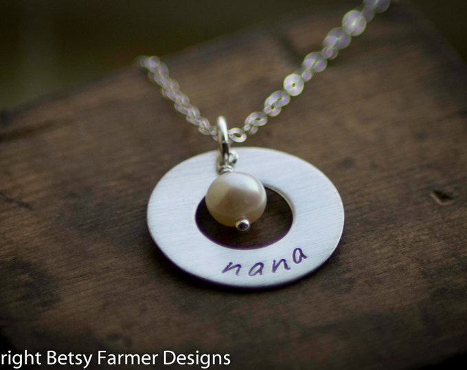 Nana Necklace - Hand Stamped Sterling Silver - Washer with Pearl - Mothers Day Gift - Minimalist - Simple Jewelry by Betsy Farmer Designs