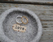 Felted Bowl, Ring Dish - With a Message of Love