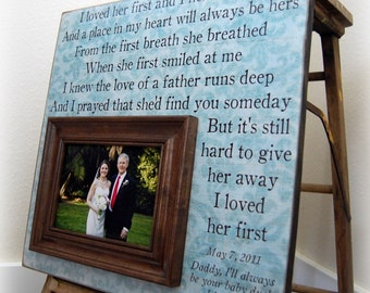 Parents Gift For Parents Personalized Picture Frame Wedding Gift Custom 16x16 I LOVED HER FIRST Anniversary Father Mother Quote Thank You