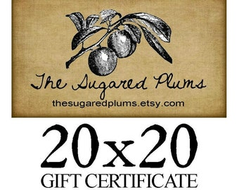 Gift Certificate THE SUGARED PLUMS Gift Card 20x20 value