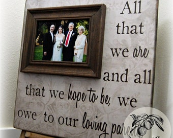 All That We Are Parents Gift Personalized Picture Frame Custom 16x16 Wedding Anniversary Love Father of Mother of Song Vows Thank You